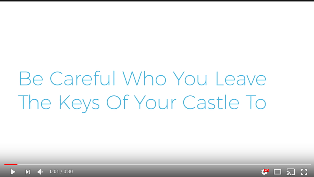 Be Careful Who You Leave The Keys of Your Castle To…
